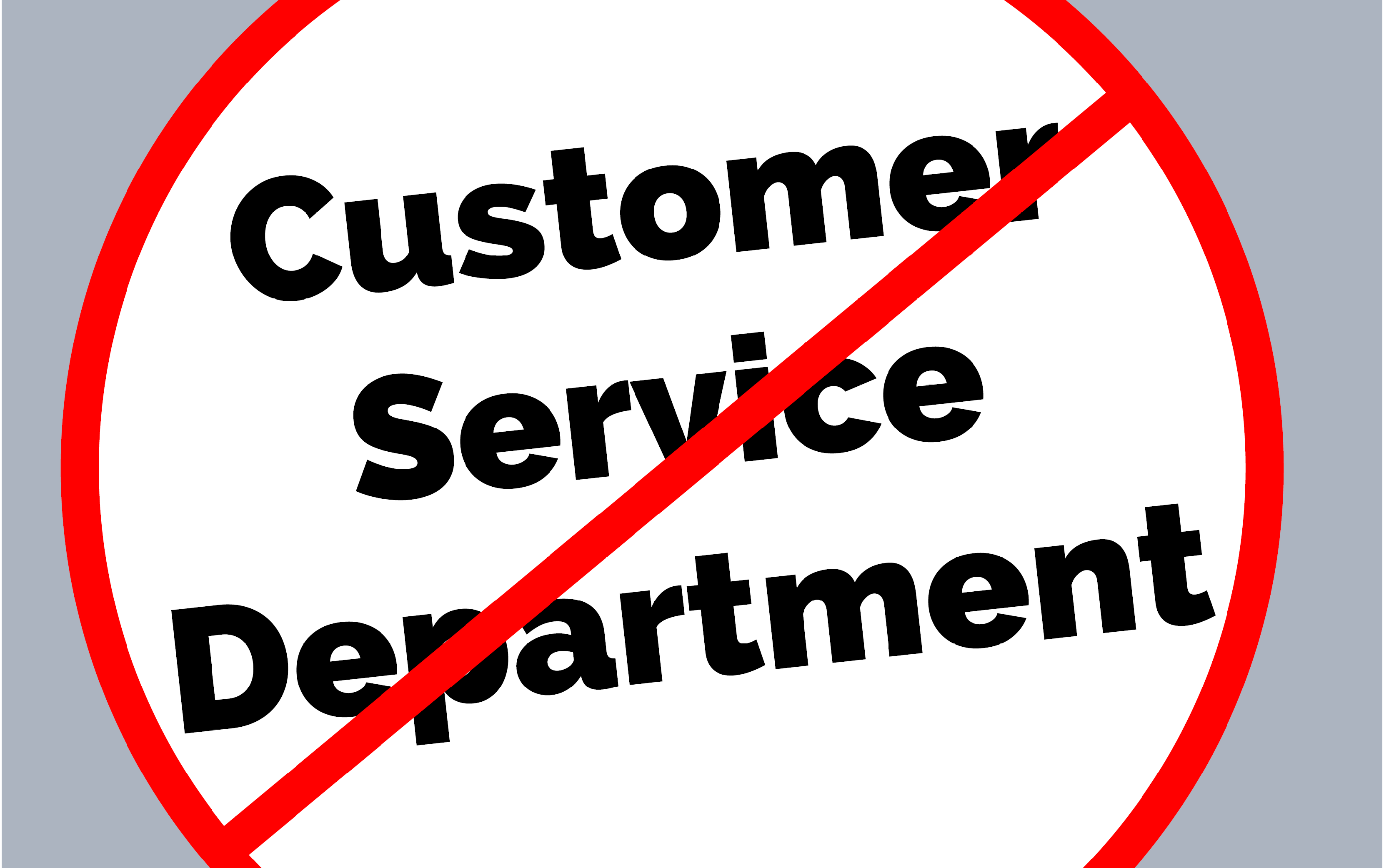 Customer Service Departments Are Dead
