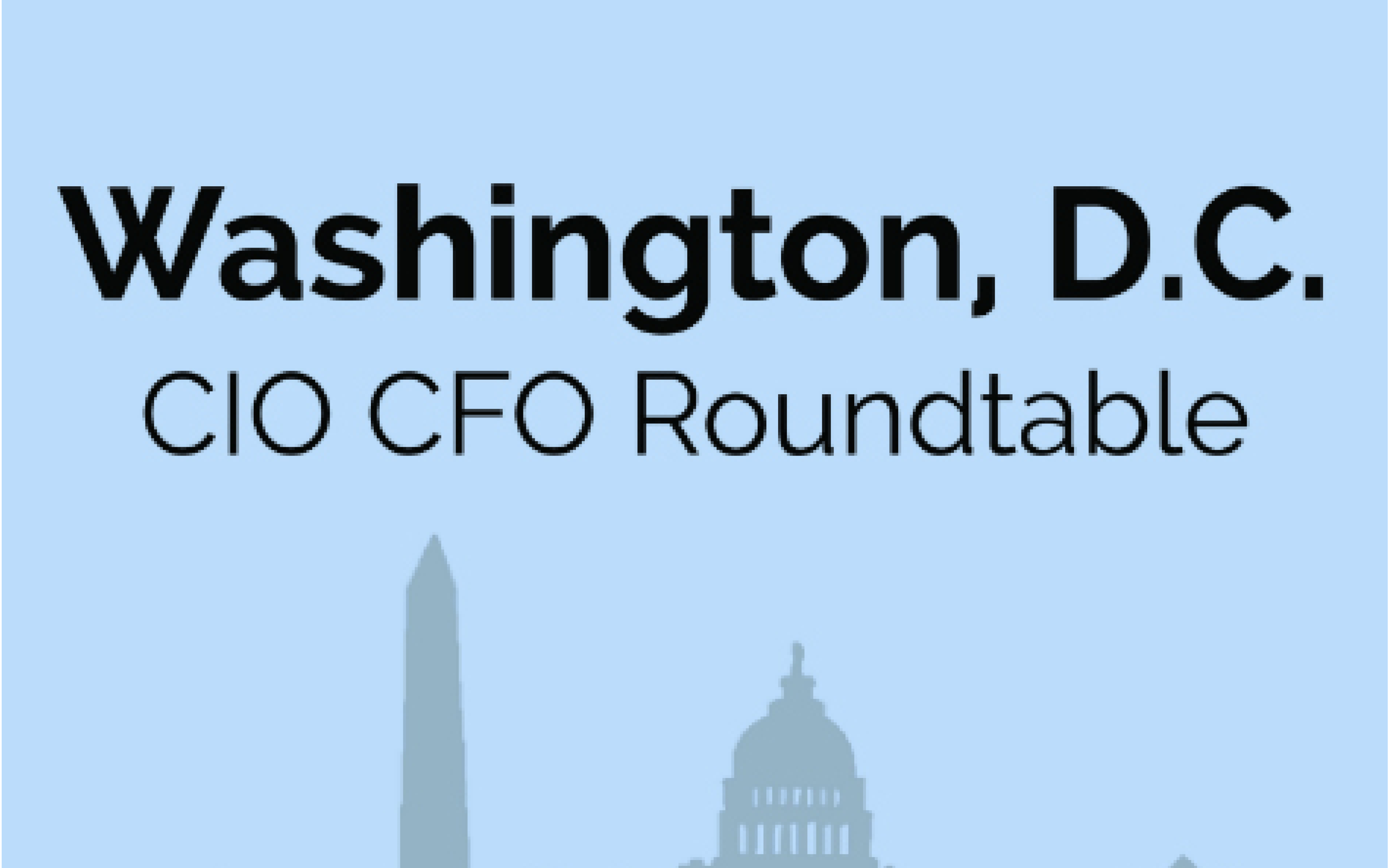CIO CFO Executive Roundtable: Washington, D.C.