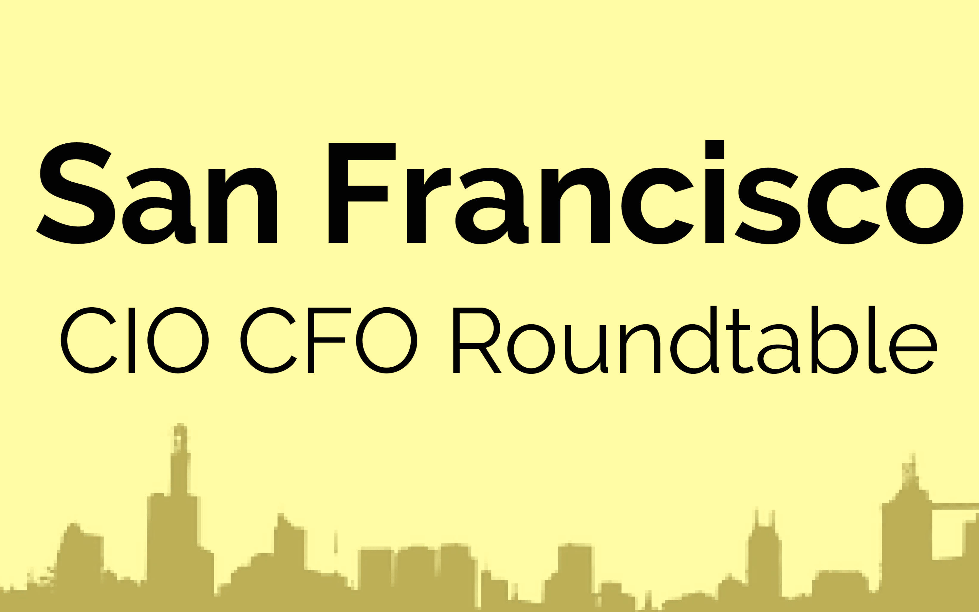 CIO CFO Executive Roundtable: San Francisco