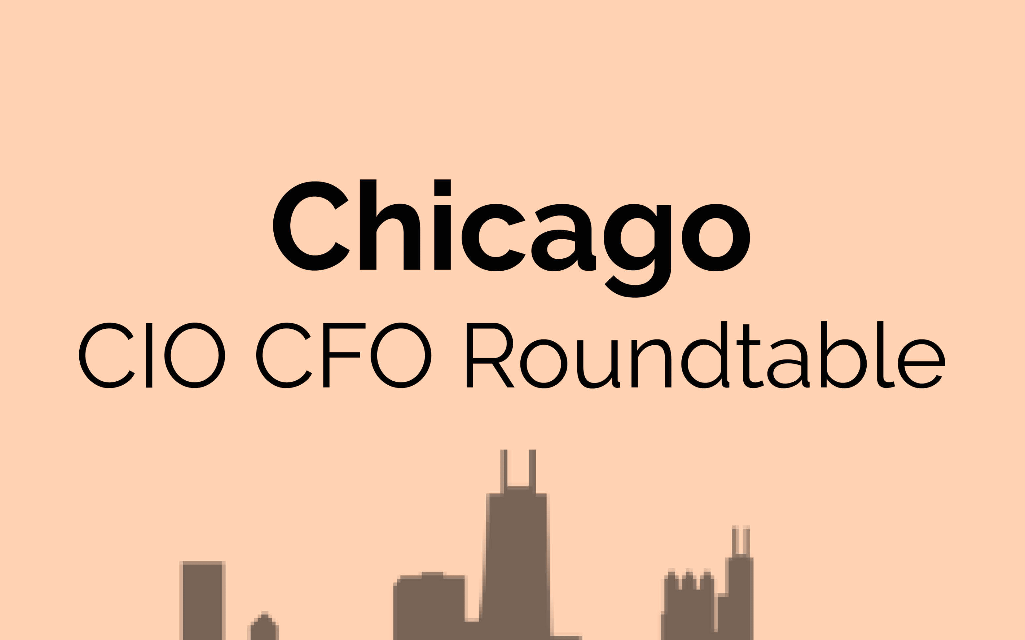 CIO CFO Executive Roundtable: Chicago
