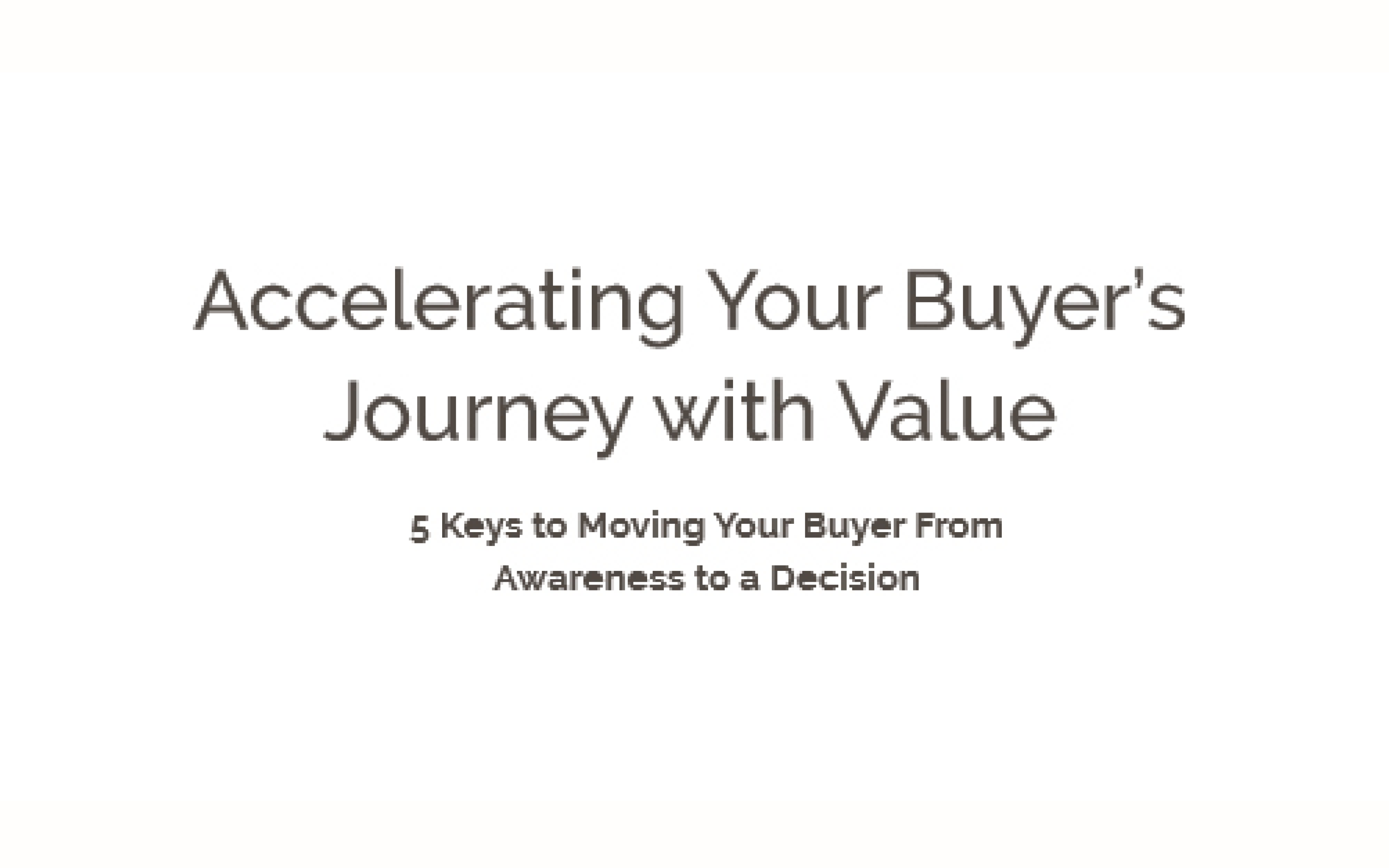 Report: Accelerating Your Buyer's Journey With Value