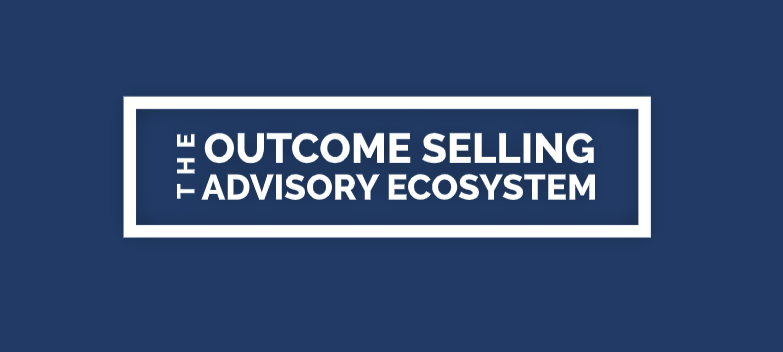 Outcome Selling Advisory Ecosystem Resources