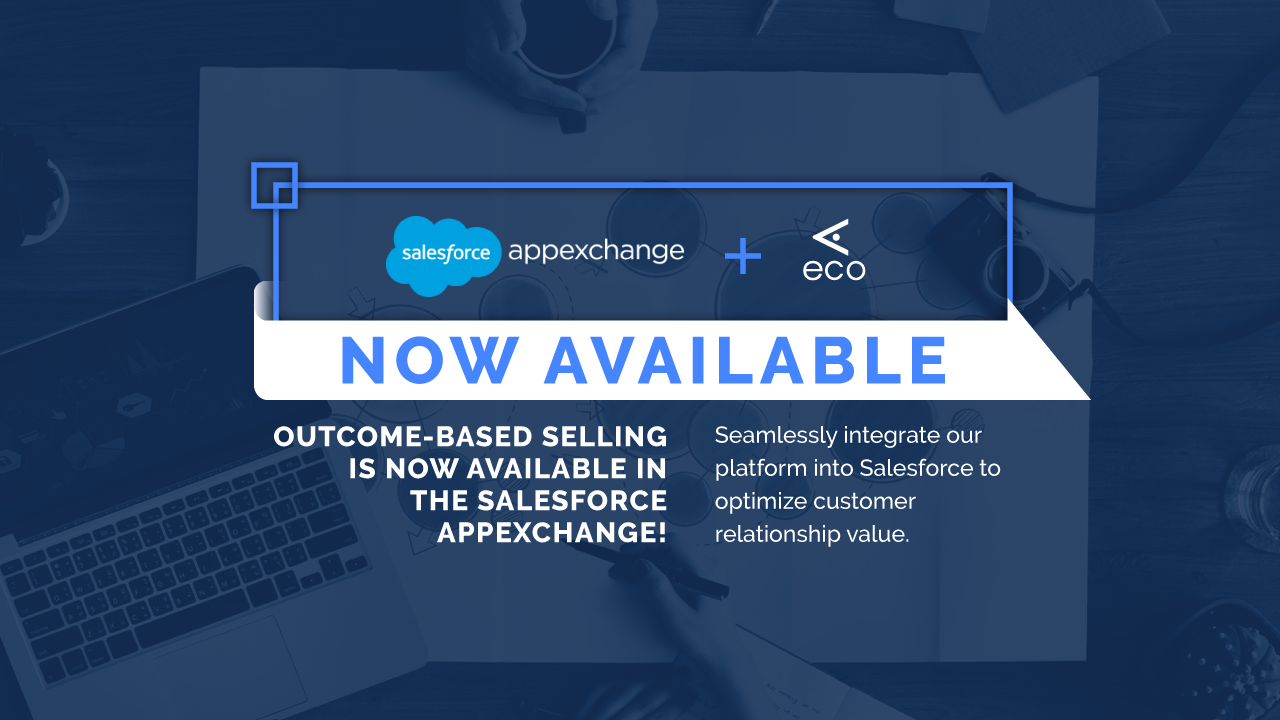 Outcome-Based Selling Platform In The Salesforce AppExchange: Now Available